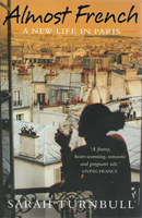 Cover of Almost French: A New Life in Paris by Sarah Turnbull