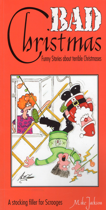 Bad Christmas - Mike Jackson's collection of funny stories about Christmases that went wrong!