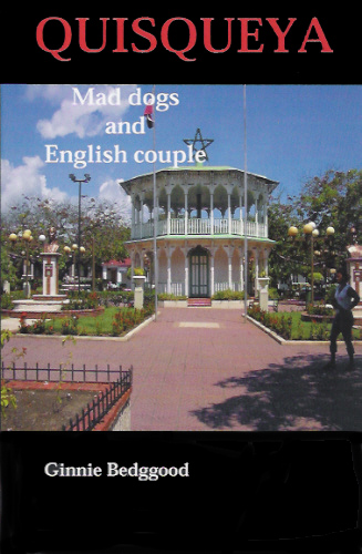 Quisqueya - Ginnie Bedggood's excellent account of expat life in the Dominican Republic