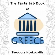 The Facts Lab Book of Greece by Theodore Koukouvitis